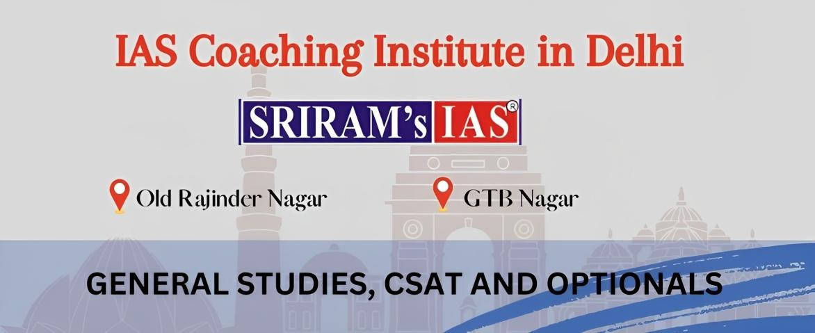 IAS Coaching Institute in Delhi